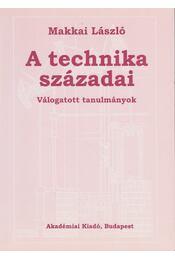 A technika századai - Makkai László - Régikönyvek