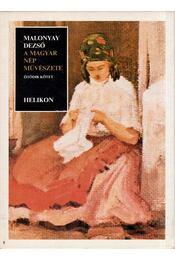 A magyar nép művészete V. (reprint) - Malonyay Dezső - Régikönyvek