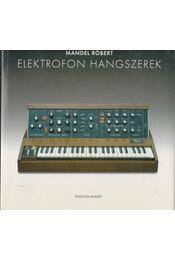 Elektrofon hangszerek - Mandel Róbert - Régikönyvek