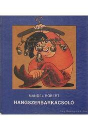Hangszerbarkácsoló - Mandel Róbert - Régikönyvek