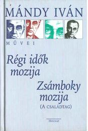 Régi idők mozija / Zsámboky mozija - Mándy Iván - Régikönyvek
