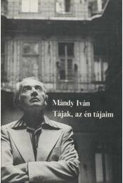 Tájak, az én tájaim - Mándy Iván - Régikönyvek