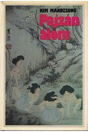Pajzán álom - Mandzsung, Kim - Régikönyvek