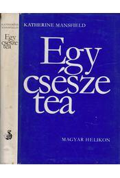 Egy csésze tea - Mansfield, Katherine - Régikönyvek