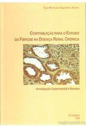 Contribuicao para o Estudo da Fibrose na Doenca Renal Crónica (dedikált) - Manuel, Rui - Régikönyvek