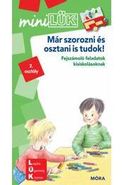 Már szorozni és osztani is tudok! - LDI209 - Fejszámoló feladatok kisiskolásoknak - MiniLÜK - Régikönyvek