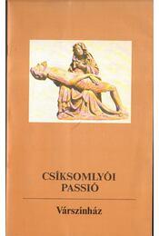 Csíksomlyói passió (Várszínház) - Márai Enikő (szerk,) - Régikönyvek