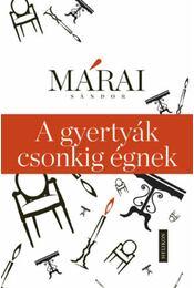 A gyertyák csonkig égnek - Márai Sándor - Régikönyvek