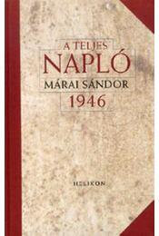 A TELJES NAPLÓ - 1946 - Márai Sándor - Régikönyvek
