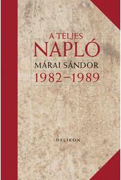 A teljes napló 1982-1989 - Márai Sándor - Régikönyvek