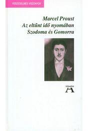Az eltűnt idő nyomában - Szodoma és Gomorra - Marcel Proust - Régikönyvek