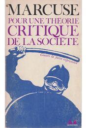 Pour une théorie critique de la société - Marcuse, Herbert - Régikönyvek