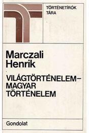 Világtörténelem - magyar történelem - Marczali Henrik - Régikönyvek