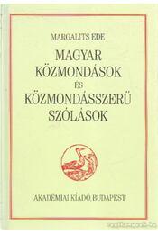 Magyar közmondások és közmondásszerű szólások - Margalits Ede - Régikönyvek