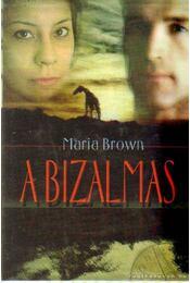 A bizalmas - Maria Brown - Régikönyvek