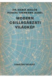 Modern csillagászati világkép - Marik Miklós, Ponori Thewrewk Aurél - Régikönyvek