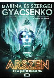 Arszen és a játék hatalma - Marina Gyacsenko; Szergej Gyacsenko - Régikönyvek
