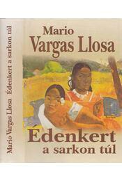Édenkert a sarkon túl - Mario Vargas LLosa - Régikönyvek