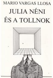 Julia néni és a tollnok - Mario Vargas LLosa - Régikönyvek