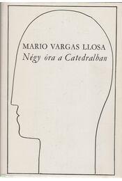 Négy óra a Catedralban - Mario Vargas LLosa - Régikönyvek