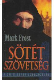 Sötét szövetség - Mark Frost - Régikönyvek