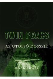 Twin Peaks - Az utolsó dosszié - Mark Frost - Régikönyvek