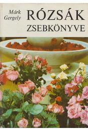 Rózsák zsebkönyve - Márk Gergely - Régikönyvek