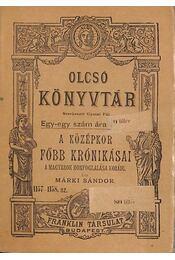 A középkor főbb krónikásai - Márki Sándor - Régikönyvek