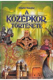 A középkor története - Márki Sándor - Régikönyvek