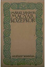 Magyar középkor - Márki Sándor - Régikönyvek