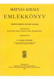 Mátyás király emlékkönyv - Márki Sándor - Régikönyvek