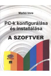 PC-k konfigurálása és installálása - A szoftver - Markó Imre - Régikönyvek