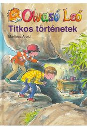 Olvasó Leó - Titkos történetek - Marliese Arold - Régikönyvek
