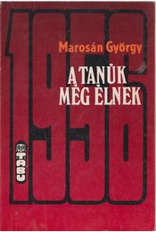 A tanúk még élnek - Marosán György - Régikönyvek