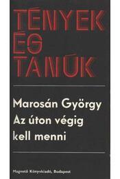 Az úton végig kell menni - Marosán György - Régikönyvek