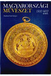 Magyarországi művészet 1300-1470 körül I-II. - Marosi Ernő - Régikönyvek