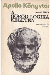 A görög logika keleten - Maróth Miklós - Régikönyvek