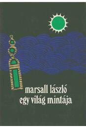 Egy világ mintája (dedikált) - Marsall László - Régikönyvek