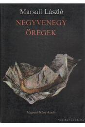 Negyvenegy öregek - Marsall László - Régikönyvek
