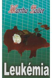 Leukémia - Martha Tailor - Régikönyvek