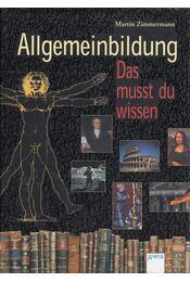 Allgemeinbildung - Das musst du wissen - Martin Zimmermann - Régikönyvek