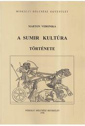 A sumir kultúra története (dedikált) - Marton Veronika - Régikönyvek
