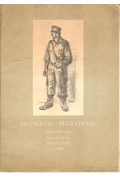 Munkával - Fegyverrel - Martyn Ferenc, Fodor Attila, László István - Régikönyvek
