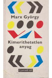 Kimeríthetetlen anyag - Marx György - Régikönyvek