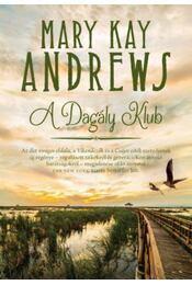A Dagály Klub - MARY KAY ANDREWS - Régikönyvek