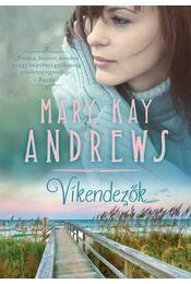 VÍKENDEZőK - MARY KAY ANDREWS - Régikönyvek
