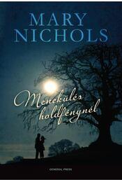 Menekülés holdfénynél - Mary Nichols - Régikönyvek