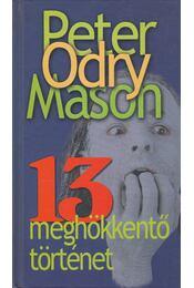 13 meghökkentő történet - Mason, Peter Odry - Régikönyvek