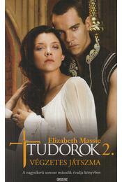 Tudorok 2. - Massie, Elizabeth - Régikönyvek