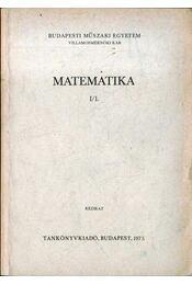 Matematika I/1. - Frey Tamás dr., Solt György, Thiry Imre - Régikönyvek